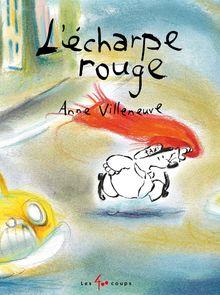 L'écharpe rouge de Anne Villeneuve - fiche descriptive