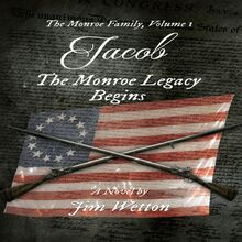 JACOB: The Monroe Legacy Begins (The Monroe Family Series) (Volume 1)