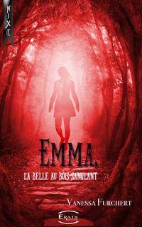 Emma, la Belle au Bois Sanglant - Vanessa Furchert