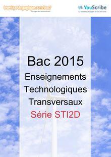 Corrigé - Bac 2015 - Enseignements technologiques transversaux - STI2D