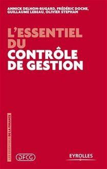 L'essentiel du contrôle de gestion de Delhon-Bugard Annick, Doche Frédéric, Lebeau Guillaume, Stephan Olivier - fiche descriptive