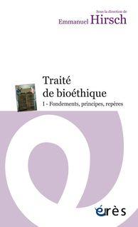 Traité de bioéthique I - Emmanuel HIRSCH