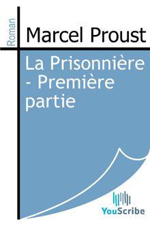 La Prisonnière - Première partie de Marcel Proust - fiche descriptive