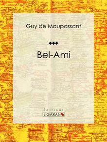 Bel Ami de Guy de Maupassant, Ligaran - fiche descriptive