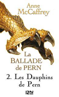 La Ballade de Pern - tome 2 - Simone HILLING, Anne MCCAFFREY
