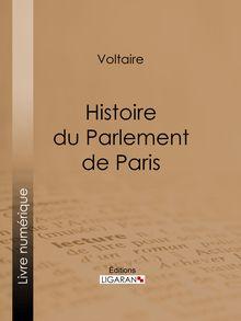 Histoire du Parlement de Paris de Ligaran, Voltaire - fiche descriptive
