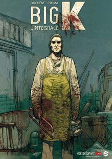 Big K - Intégrale - Big K de Fabian Ptoma, Nicolas Duchêne - fiche descriptive