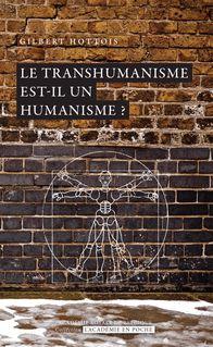 Le transhumanisme est-il un humanisme ? - Gilbert Hottois