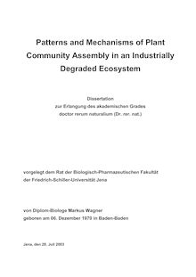 Patterns and mechanisms of plant community assembly in an industrially degraded ecosystem [Elektronische Ressource] / von Markus Wagner