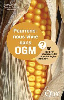 Pourrons-nous vivre sans OGM ? de Georges Pelletier, Yvette Dattee - fiche descriptive