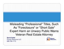 Misleading Professional Titles Such As Foreclosure or Short Sale Expert Harm an Unwary Public Warns Veteran Real Estate Attorney