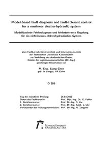 Model-based fault diagnosis and fault-tolerant control for a nonlinear electro-hydraulic system [Elektronische Ressource] = Modellbasierte Fehlerdiagnose und fehlertolerante Regelung für ein nichtlineares elektrohydraulisches System / von Liang Chen