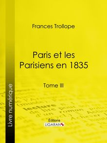 Paris et les Parisiens en 1835 de Frances Trollope, Ligaran - fiche descriptive