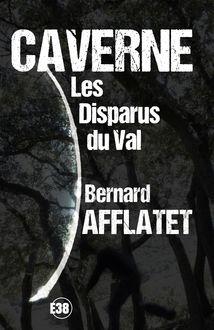 Caverne - Les disparus du Val de Bernard Afflatet - fiche descriptive