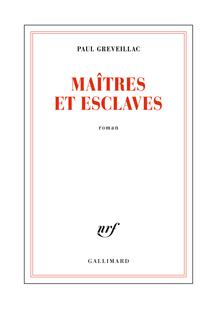 Maîtres et esclaves (Extrait) de Paul GREVEILLAC - fiche descriptive