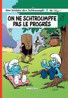 Les Schtroumpfs - tome 21 - On ne schtroumpfe pas le progrès