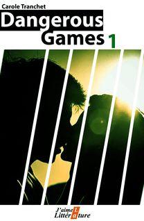 Dangerous games 1 - Carole Tranchet