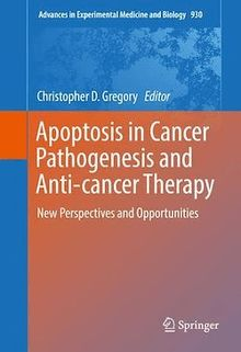 Apoptosis in Cancer Pathogenesis and Anti-cancer Therapy