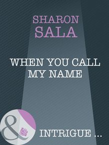 When You Call My Name (Mills & Boon Intrigue)