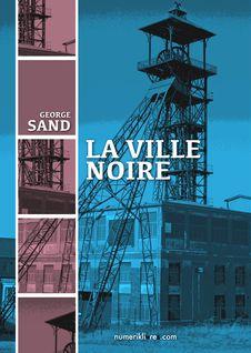 La Ville Noire - George Sand
