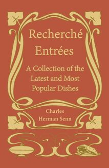 Recherché Entrées - A Collection of the Latest and Most Popular Dishes