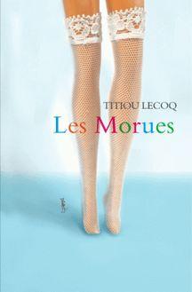 Lire Les Morues de Titiou LECOQ