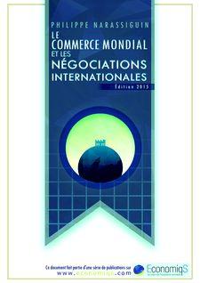 Le commerce mondial et les négociations internationales - Philippe Narassiguin