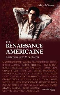 Une Renaissance américaine : Entretiens avec 30 cinéastes de Michel Ciment - fiche descriptive