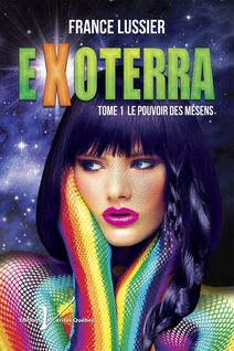 Exoterra, tome 1 : Le pouvoir des Mésens - France Lussier