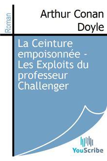 La Ceinture empoisonnée - Les Exploits du professeur Challenger de Arthur Conan Doyle - fiche descriptive