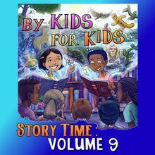 By Kids For Kids Story Time: Volume 09