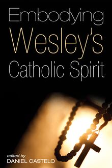 Embodying Wesley's Catholic Spirit