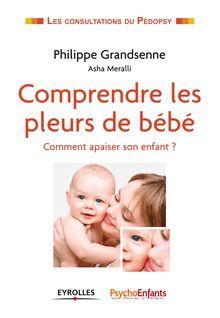 Comprendre les pleurs de bébé de Grandsenne Philippe, Meralli Asha - fiche descriptive