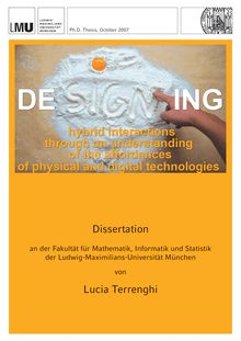 Designing hybrid interactions through an understanding of the affordances of physical and digital technologies [Elektronische Ressource] / von Lucia Terrenghi
