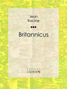 Britannicus de Jean Racine, Ligaran - fiche descriptive