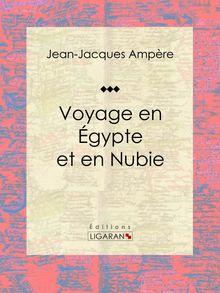 Voyage en Égypte et en Nubie de Jean-Jacques Ampère, Ligaran - fiche descriptive