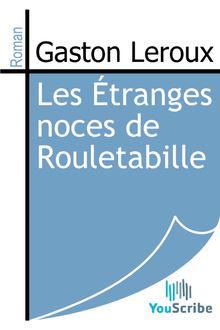 Les Étranges noces de Rouletabille de Gaston Leroux - fiche descriptive