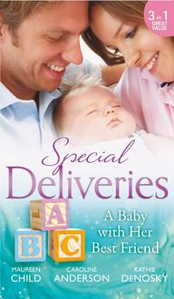 Special Deliveries: A Baby With Her Best Friend: Rumour Has It / The Secret in His Heart / A Baby Between Friends (Mills & Boon M&B)