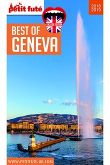 BEST OF GENEVA 2018-2019 (with photos maps + readers comments)