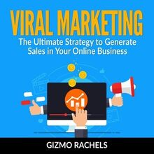 Viral Marketing : The Ultimate Strategy to Generate Sales in Your Online Business