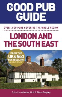 The Good Pub Guide: London and the South East