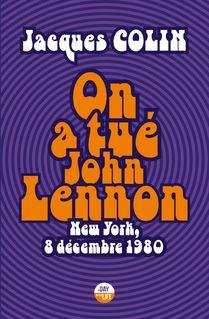 On a tué John Lennon - Jacques Colin