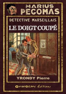 Le doigt coupé - Pierre Yrondy, Louis-Félix Claudel