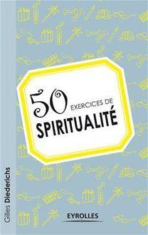 Lire 50 exercices de spiritualité de Diederichs Gilles