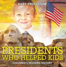 Presidents Who Helped Kids | Children