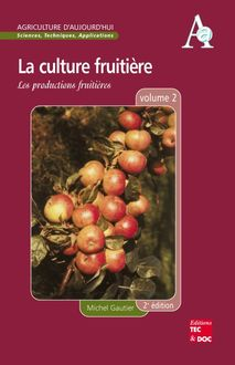 La culture fruitière Volume 2: Les productions fruitières (Coll. Agriculture d
