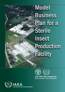 Model Business Plan for a Sterile lnsect Production Facility
