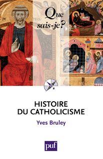 Histoire du catholicisme - Yves Bruley