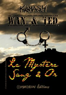 Wan & Ted - Le Mystère Sang & Or - Kamash