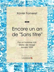 """Encore un an de """"Sans titre"""" de Ligaran, Xavier Forneret - fiche descriptive"""